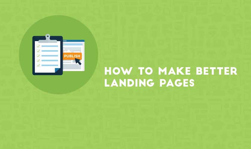 How To Make Better Landing Pages